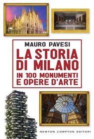La storia di Milano in 100 monumenti e opere d'arte - copertina