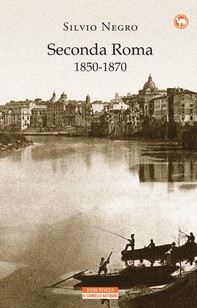 Seconda Roma 1850-1870 - Librerie.coop