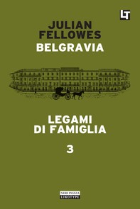 Belgravia capitolo 3 - Legami di famiglia - Librerie.coop
