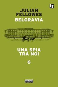 Belgravia capitolo 6 - Una spia tra noi - Librerie.coop