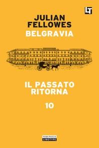 Belgravia capitolo 10 - Il passato ritorna - Librerie.coop