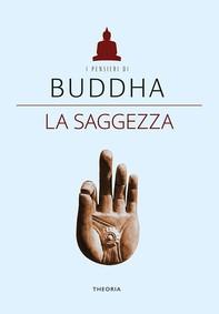 Buddha. La saggezza - Librerie.coop