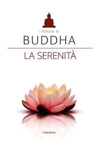 Buddha. La serenità - Librerie.coop