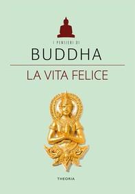 Buddha. La vita felice - Librerie.coop
