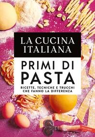 La Cucina Italiana. Primi di pasta - Librerie.coop