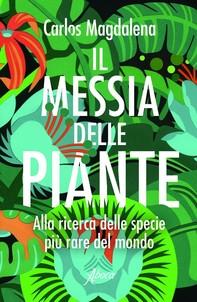 Il Messia delle piante - Librerie.coop