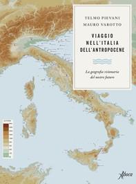 Viaggio nell'Italia dell'Antropocene - Librerie.coop