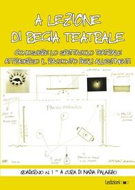 A lezione di regia teatrale - Quaderno n. 1 - Librerie.coop