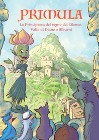 Primula. La principessa del regno del Cilento, Vallo di Diano e degli Alburni - Librerie.coop