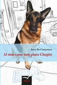 Al mio cane non piace Chopin  - copertina