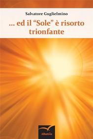 """Ed il """"Sole"""" è risorto trionfante - copertina"""