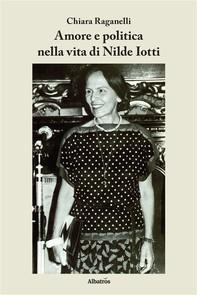Amore e politica nella vita di Nilde Iotti - Librerie.coop