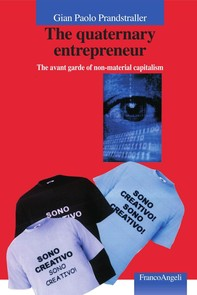The quaternary entrepreneur. The avant garde of non-material capitalism - Librerie.coop