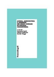 Acqua, agricoltura e ambiente nei nuovi scenari di politica comunitaria - copertina