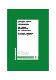 Le filiere biologiche in Lombardia. I - Analisi economica del settore agricolo - copertina