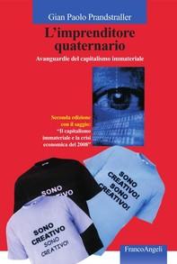 L'imprenditore quaternario. Avanguardie del capitalismo immateriale - Librerie.coop