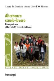Alternanza scuola-lavoro. Un'esperienza al Liceo E.Q. Visconti di Roma - copertina