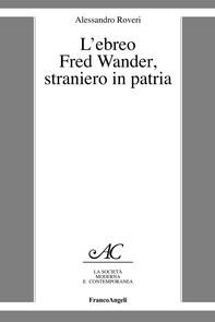 L'ebreo Fred Wander, straniero in patria - Librerie.coop