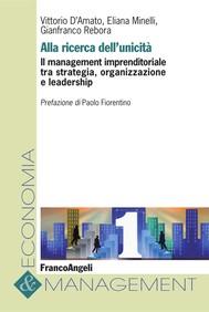 Alla ricerca dell'unicità. Il management imprenditoriale tra strategia, organizzazione e leadership - copertina