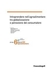 Atti del 6° Forum di CDO Agroalimentare 2009. Intraprendere nell'agroalimentare tra globalizzazione e percezione del consumatore - copertina