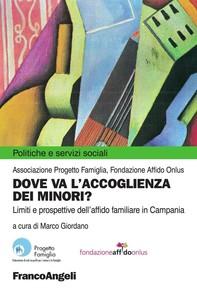 Dove va l'accoglienza dei minori? Limiti e prospettive dell'affido familiare in Campania - Librerie.coop