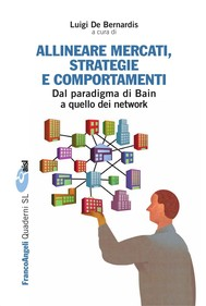 Allineare mercati, strategie e comportamenti. Dal paradigma di Bain a quello dei network - copertina