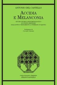 Accidia e melanconia. Studio storico-fenomenologico su fonti cristiane dall'antico testamento a Tommaso D'Aquino - copertina