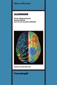 Alzheimer. Come diagnosticarlo precocemente con le reti neurali artificiali - copertina