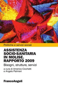 Assistenza socio-sanitaria in Molise. Rapporto 2009. Bisogni, strutture, servizi - copertina