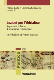 Lezioni per l'Adriatico. Argomenti in favore di una nuova euroregione - copertina
