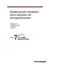 Atti del 7° Forum di CDO Agroalimentare 2010. Collaborare per competere: come realizzare reti nell'agroalimentare - copertina