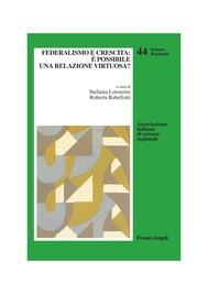 Federalismo e crescita: è possibile una relazione virtuosa? - copertina