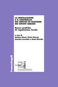 La regolazione e il controllo dei servizi di gestione dei rifiuti urbani. Buone pratiche di regolazione locale - copertina