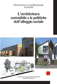 L'architettura sostenibile e le politiche dell'alloggio sociale - copertina
