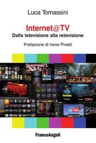 Internet@ tv. Dalla televisione alla retevisione - Librerie.coop