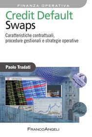 Credit Default Swaps. Caratteristiche contrattuali, procedure gestionali e strategie operative - copertina