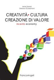 Creatività cultura creazione di valore. Incanto economy - copertina