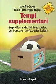 Tempi supplementari. Le problematiche del dopo carriera per i calciatori professionisti italiani - copertina