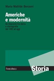Americhe e modernità. Un itinerario fra storia e storiografia dal 1492 ad oggi - copertina