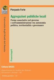 Aggregazioni pubbliche locali. Forme associative nel governo e nell'amministrazione tra autonomia politica, territorialità e governance - copertina