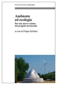 Ambiente ed ecologia. Per una nuova Visione del Progetto Territoriale - copertina