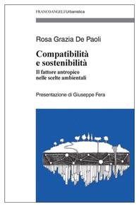 Compatibilità e sostenibilità. Il fattore antropico nelle scelte ambientali - Librerie.coop