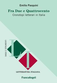 Fra due e quattrocento. Cronotopi letterari in Italia - Librerie.coop