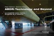 ABDR:  technology and beyond. La creatività come risorsa. Creativity as a resource - copertina