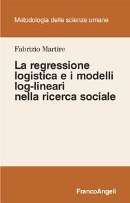 La regressione logistica e i modelli log-lineari nella ricerca sociale - copertina
