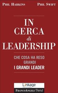 In cerca di leadership. Che cosa ha reso grandi i grandi leader - copertina