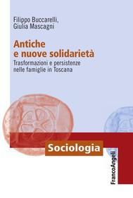 Antiche e nuove solidarietà. Trasformazioni e persistenze nelle famiglie in Toscana - copertina