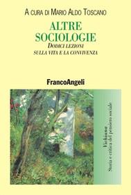 Altre sociologie. Dodici lezioni sulla vita e la convivenza - copertina