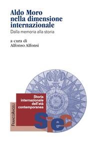 Aldo Moro nella dimensione internazionale. Dalla memoria alla storia - copertina