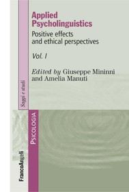 Applied Psycholinguistics. Positive effects and ethical perspectives: Volume I - copertina